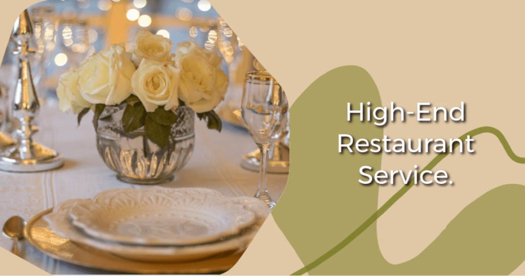 A high-end restaurant service has an official environment that is mostly sit-down dining with a fancy menu than the many eateries.