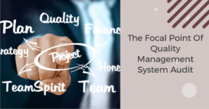 An image of the focal point of internal qms audit